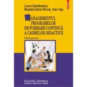 Managementul programelor de formare continuă a cadrelor didactice. Ghid practic - Laura Șerbănescu