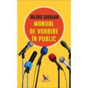 Manual de vorbire în public - Valerie Guerlain