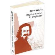 Mituri si ritualuri in crestinism - Alan Watts