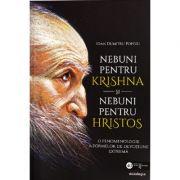 Nebuni pentru Krishna si nebuni pentru Hristos - Ioan Dumitru Popoiu