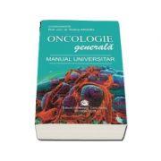 Oncologie generala. Manual universitar - Rodica Anghel