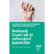 Reload. Cum să-ți reîncarci bateriile. Arta recuperării inteligente - Henrik Fexeus, Catharina Enblad