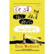 Ce să nu faci dacă devii invizibil - Ross Welford