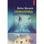 Cronovizorul - Stefan Manasia