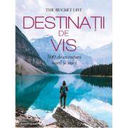 Destinatii de vis. 500 de aventuri mari si mici