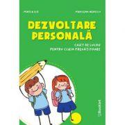 Dezvoltare Personala - Caiet de lucru Clasa pregatitoare - Mirela Ilie