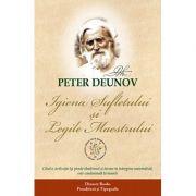 Igiena sufletului şi legile Maestrului Peter Deunov
