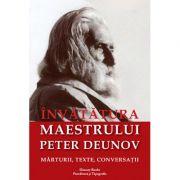 Invaţătura Maestrului Peter Deunov. Mărturii, texte, conversaţii