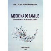 Medicina de familie. Ghid practic pentru studenti - Laura Maria Condur