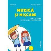 Muzica si Miscare - Caiet de lucru Clasa pregatitoare - Mirela Ilie