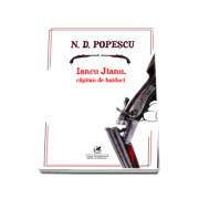 N. D. Popescu - Iancu Jianu, capitan de haiduc