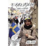 Pe urmele vikingilor. Jurnal de călătorie în Suedia - Marina Almasan