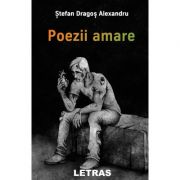 Poezii amare - Stefan Dragos Alexandru