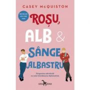 Roșu, alb și sânge albastru - Casey McQuiston