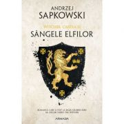 Sangele elfilor. Seria Witcher Volumul 3 - Andrzej Sapkowsk