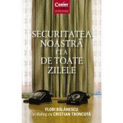 Securitatea noastră cea de toate zilele - Flori Balanescu