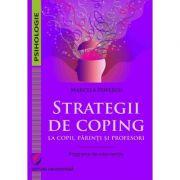 Strategii de coping la copii, parinti si profesori. Programe de interventie - Marcela Popescu