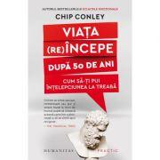 Viața reîncepe după 50 de ani - Chip Conley