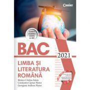 Bacalaureat 2021. Limba și literatura română - Monica Cristina Anisie
