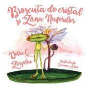 Broscuta de cristal si Zana nuferilor - Delia C. Zorzoliu
