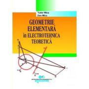 Geometrie elementara in electrotehnica teoretica - Tudor Micu