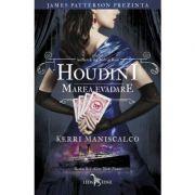 Houdini. Marea evadare, volumul 3 din seria Anchetele lui Audrey Rose - Kerri Maniscalco