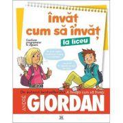 Invat cum sa invat la liceu - Andre Giordan