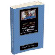 Istoria si legendele Sfantului Graal - Joseph Campbell