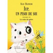 Jup, un pisoi de soi, volumul 7 – La cules de polen - Alec Blenche