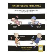 Kinetoterapie prin joacă. Exerciții pentru dezvoltarea motorie a bebelușilor de 1-9 luni - Andrea Kovacs