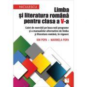 Limba si literatura romana pentru clasa a V-a. Caiet de exercitii - Ion Popa, Marinela Popa