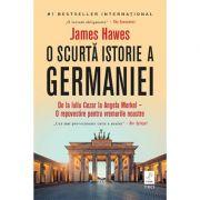 O scurtă istorie a Germaniei - James Hawes