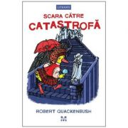 Scara catre catastrofa - Robert Quackenbush