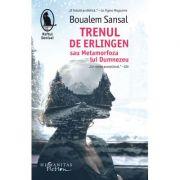 Trenul de Erlingen sau Metamorfoza lui Dumnezeu - Boualem Sansal