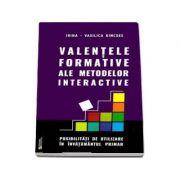 Valentele formative ale metodelor interactive - Irina Vasilica