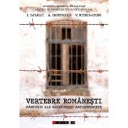 Vertebre romanesti. Marturii ale rezistentei anticomuniste - I. Catalui
