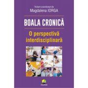 Boala cronică. O perspectivă interdisciplinară - Magdalena Iorga