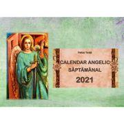 Calendar Angelic Saptamanal 2021 - Felicia Tonita