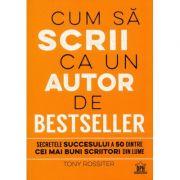 Cum sa scrii ca un autor de bestseller - Tony Rossiter