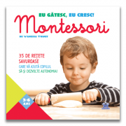 Eu gatesc, eu cresc! Montessori, 35 de retete savuroase care va ajuta copilul sa-si dezvolte autonomia! - Vanessa Toinet