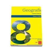 Geografie. Caietul elevului pentru, clasa a VIII-a - Carmen Camelia Radulescu