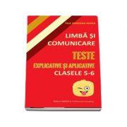 Limba si comunicare, teste explicative si aplicative pentru clasele V-VI - Mariana Badea