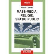 Mass-media, religie, spațiu public - Mihai Coman