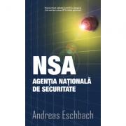 NSA. Agentia Nationala de Securitate - Andreas Eschbach