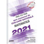 Pas cu pas spre examenul de evaluare națională. Matematică 2021 - Radu Gologan