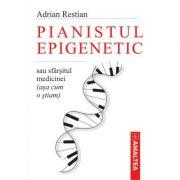 Pianistul epigenetic - Adrian Restian