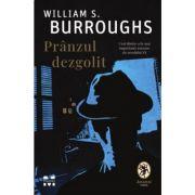 Prânzul dezgolit - William S. Burroughs