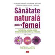 Sănătate naturală pentru femei - Roger Mason