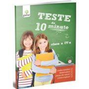 Teste de 10 minute. Clasa IV - Grigore Ciobotaru