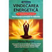 Vindecarea Energetica pe intelesul tuturor - Abby Wynne